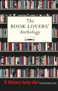 The Book Lovers' Anthology: A Compendium of Writing about Books, Readers and Libraries by Bodleian Library the