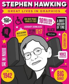 Great Lives in Graphics: Stephen Hawking by Books Button (Hardback)