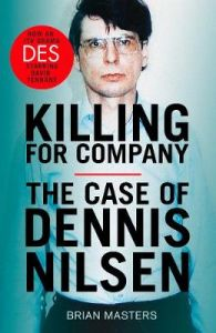 Killing For Company: the true crime classic behind the ITV drama 'Des' by Brian Masters