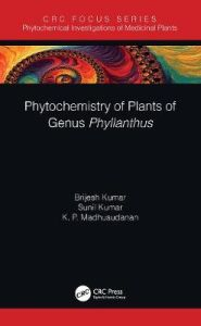 Phytochemistry of Plants of Genus Phyllanthus by Brijesh Kumar (Central Drug Research, India)