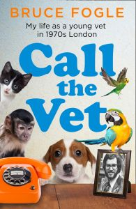 Call the Vet by Bruce Fogle - Signed Edition