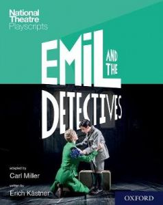 National Theatre Playscripts: Emil and the Detectives by Carl Miller