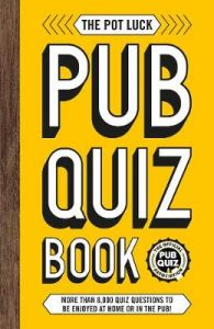 The Pot Luck Pub Quiz Book: More than 10,000 quiz questions to be enjoyed at home or in the pub! by Carlton Books