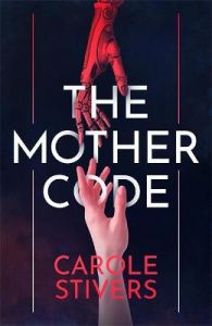 The Mother Code by Carole Stivers