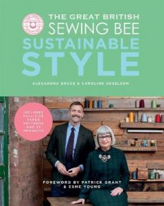 The Great British Sewing Bee: Sustainable Style by Caroline Akselson (Hardback)