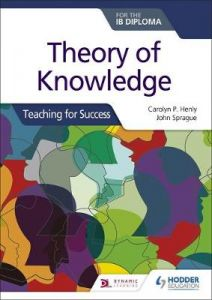 Theory of Knowledge for the IB Diploma: Teaching for Success by Carolyn P. Henly