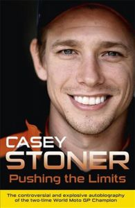 Pushing the Limits by Casey Stoner - Signed Edition
