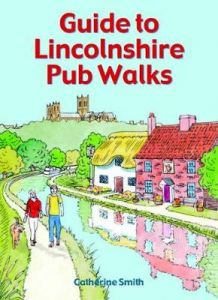 Guide to Lincolnshire Pub Walks by Catherine Smith