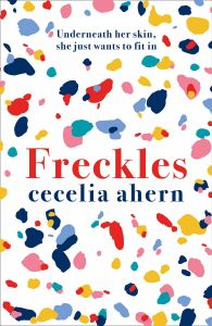 Freckles by Cecelia Ahern - Signed Edition