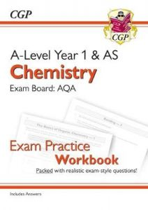 A-Level Chemistry: AQA Year 1 & AS Exam Practice Workbook - includes Answers by CGP Books