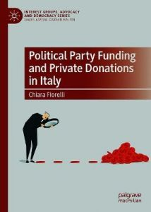 Political Party Funding and Private Donations in Italy by Chiara Fiorelli (Hardback)