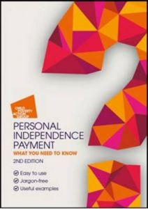 Personal Independence Payment: What You Need to Know by Child Poverty Action Group