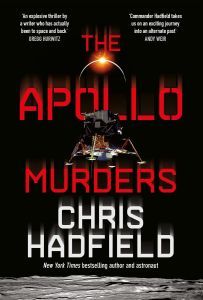 The Apollo Murders by Chris Hadfield - Signed Edition