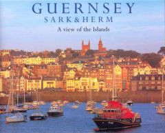 Guernsey Sark and Herm: A View of the Islands by Chris Andrews (Hardback)