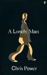 A Lonely Man by Chris  Power (Hardback)