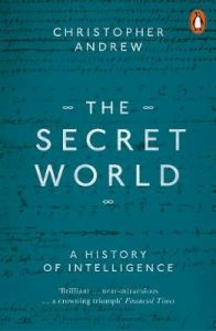 The Secret World: A History of Intelligence by Christopher Andrew