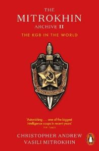 The Mitrokhin Archive II: The KGB in the World by Christopher Andrew