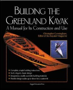Building the Greenland Kayak by Christopher Cunningham