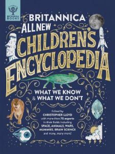 Britannica All New Children's Encyclopedia: What We Know & What We Don't by Christopher Lloyd (Hardback)