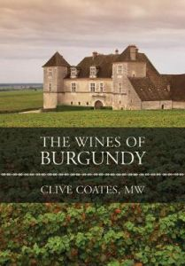 The Wines of Burgundy by Clive Coates (Hardback)