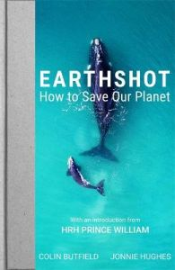 Earthshot: How to Save Our Planet by Colin Butfield (Hardback)