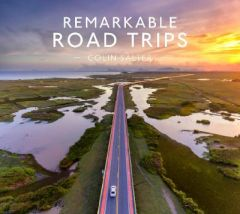 Remarkable Road Trips by Colin Salter (Hardback)