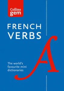 Gem French Verbs: The world's favourite mini dictionaries (Collins Gem) by Collins Dictionaries
