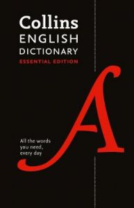English Dictionary Essential: All the words you need, every day (Collins Essential) by Collins Dictionaries (Hardback)