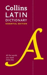 Latin Essential Dictionary: All the words you need, every day (Collins Essential) by Collins Dictionaries