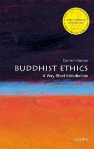 Buddhist Ethics: A Very Short Introduction by Damien Keown (Goldsmiths, University of London)