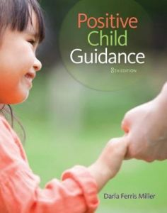 Positive Child Guidance by Darla Miller (North Harris Community College, Houston, Texas)