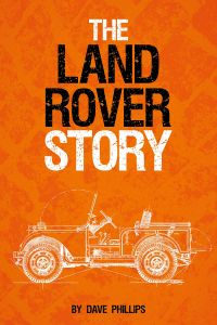 The Land Rover Story by Dave Phillips - Signed Edition