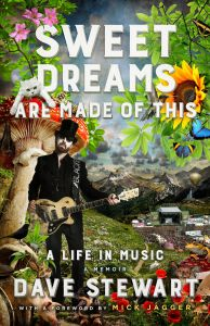 Sweet Dreams Are Made of This: A Life In Music by Dave Stewart - Signed Edition