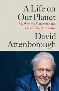 A Life on Our Planet by David Attenborough (Hardback)