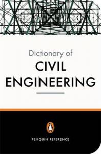 The New Penguin Dictionary of Civil Engineering by David Blockley