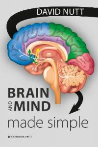 Brain and Mind Made Simple by David Nutt