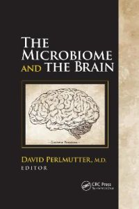 The Microbiome and the Brain by David Perlmutter