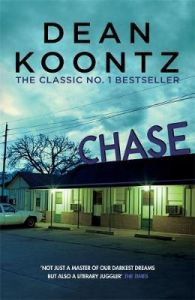 Chase: A chilling tale of psychological suspense by Dean Koontz