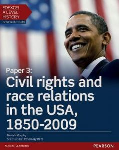 Edexcel A Level History, Paper 3: Civil rights and race relations in the USA, 1850-2009 Student Book + ActiveBook by Derrick Murphy