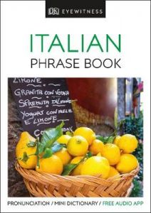 Eyewitness Travel Phrase Book Italian: Essential Reference for Every Traveller by DK