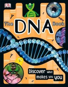 The DNA Book: Discover what makes you you by DK (Hardback)