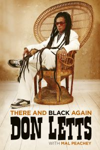 There and Black Again: The Autobiography by Don Letts - Signed Edition