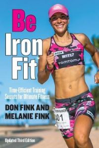 Be IronFit: Time-Efficient Training Secrets for Ultimate Fitness by Don Fink