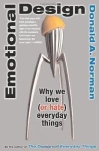 Emotional Design: Why We Love (or Hate) Everyday Things by Don Norman