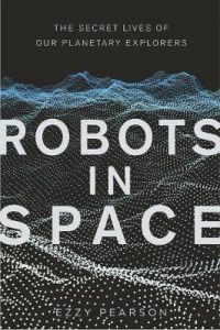 Robots in Space by Dr Ezzy Pearson (Hardback)