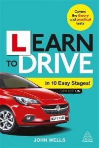 Learn to Drive in 10 Easy Stages by Dr John Wells
