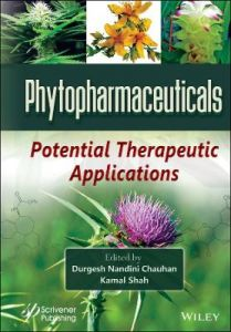 Phytopharmaceuticals: Potential Therapeutic Applications by Durgesh Nandini Chauhan (Hardback)