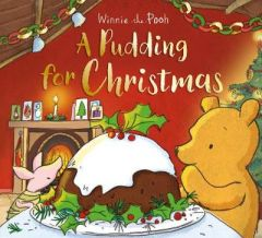 Winnie-the-Pooh: A Pudding for Christmas by Egmont Publishing UK