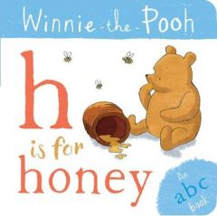 Winnie-the-Pooh: H is for Honey (an ABC Book) by Egmont Publishing UK (Boardbook)