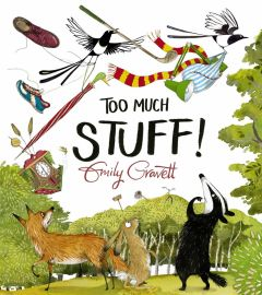 Too Much Stuff! by Emily Gravett - Signed Edition